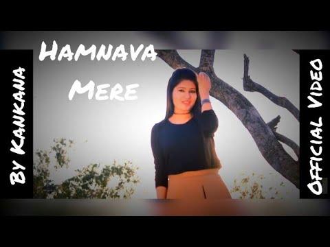 Humnava Female Cover ft.Kankana | Cover Song Hindi Latest 2017 | Papon | Hamari Adhuri Kahani |