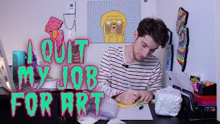 How I Quit My Job To Become A Full Time Artist
