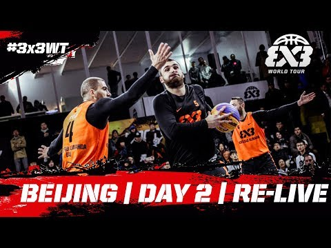Re-Live - FIBA 3x3 World Tour Bloomage Beijing Final 2017 - Day Two - Beijing, China