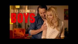Boys - To dla ciebie jestem (Pełna Wersja) 2015