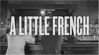 At the Bar - A Little French