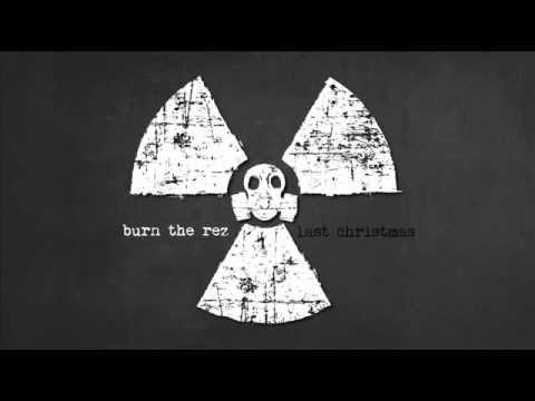 Wham! - Last Christmas (hard rock cover by Burn the Rez) ***Explicit