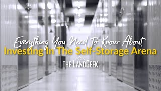 Everything You Need To Know About Investing In The Self-Storage Arena