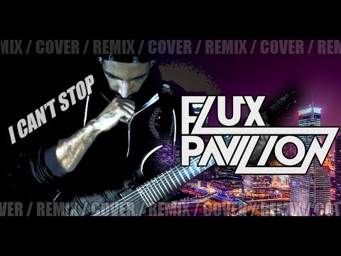 Flux Pavilion - I Can't Stop | METAL REMIX