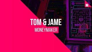 Tom & Jame - Moneymaker