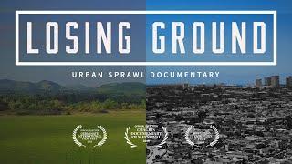 LOSING GROUND (2019) - Urban Sprawl Documentary (HD)