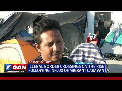 Illegal border crossings on the rise following influx of migrant caravan