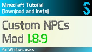 CUSTOM NPCs MOD 1.8.9 minecraft - how to download and install (with forge on Windows)