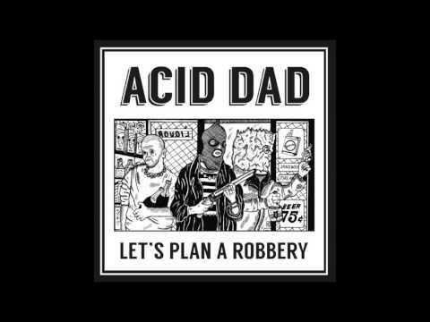 """Acid Dad - """"Don't Get Taken"""""""