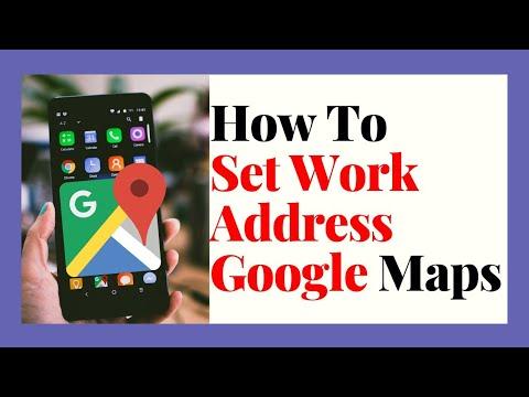 How to Set Work Address On Google Maps 2021