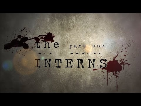The Interns: Part One Trailer