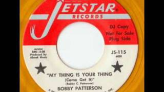 Bobby Patterson - My thing is your thing