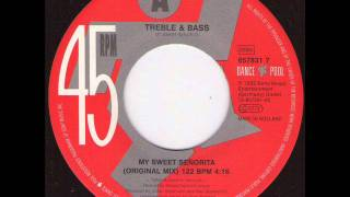 Treble and Bass - My sweet senorita