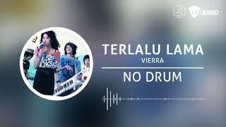 Vierra - Terlalu Lama (Backing Track | No Drum/ Tanpa Drum)
