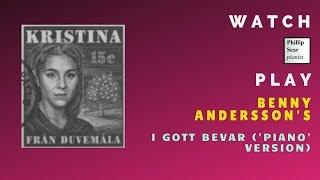 Benny Andersson: I Gott Bevar (In Good Keeping)