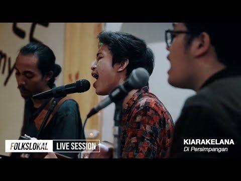 Live Session #9 | Kiarakelana - Di Persimpangan