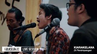 Gambar cover Live Session #9 | Kiarakelana - Di Persimpangan
