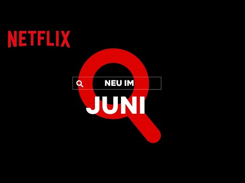 Neu auf Netflix | Juni 2020