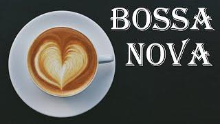 Coffee Bossa Nova & JAZZ - Relaxing Instrumental Music For for Study, Work, Wake Up