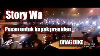 Story Wa | Pesan buat bapak presiden.. • versi DRAG BIKE - STATUS WHATSAAP #9