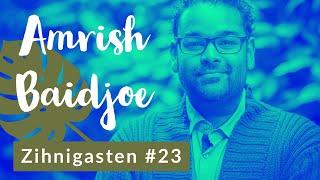 Zihnigasten #23 - Amrish Baidjoe