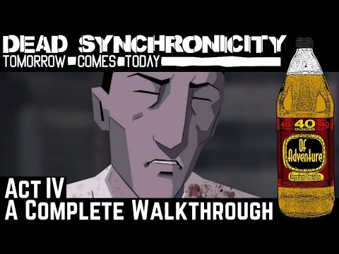 Dead Synchronicity: Act IV Old And New Truths | A Complete Walkthrough [4/4]