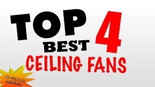 Top 4 Ceiling Fans (Decco edition)