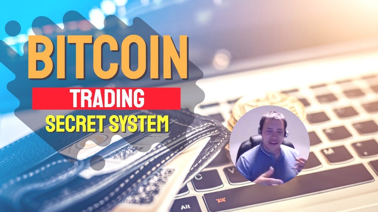 Bitcoin trading system - Secret to bitcoin trading - Bitcoin trading is easy!
