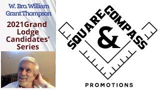 S&C Special Episode: 2021 Masonic Grand Lodge Candidates' Series: W. Bro. WILLIAM GRANT THOMPSON