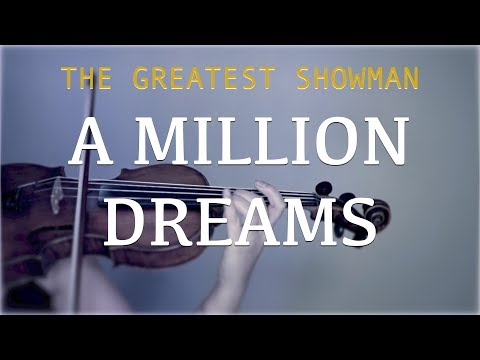 The Greatest Showman - A Million Dreams for violin and piano (COVER)