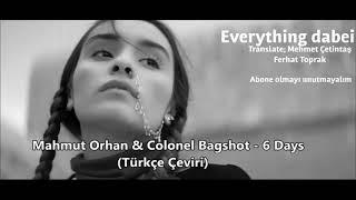 Mahmut Orhan ft Colonel Bagshot 6 days (Türkçe altyazılı-çeviri) Video