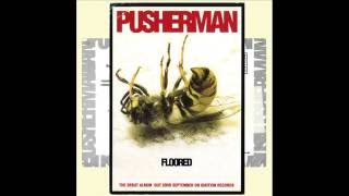 Pusherman - Floored (Full Album)