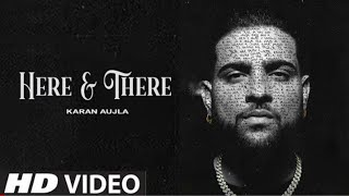 Here & There - Karan Aujla New Song (Official Video) New Punjabi songs 2021