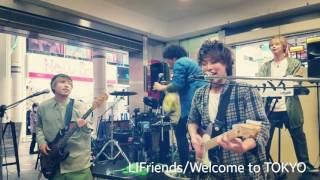 LIFriends/Welcome to TOKYO