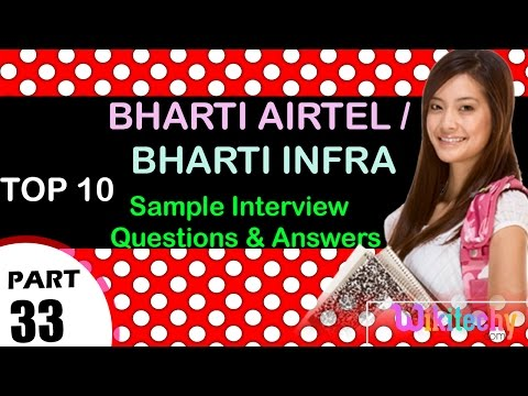 Bharti Airtel   Bharti Infra Top Most Interview Questions And Answers For Freshers/experienced
