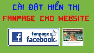 Jweb: Cài đặt hiển thị Fanpage Facebook cho website