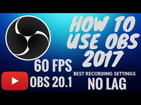 HOW TO RECORD WITH OBS 2017,BEST RECORDING SETTINGS,60 FPS,NO LAG.