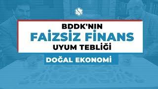 Doğal Ekonomi | BDDK'NIN FAİZSİZ FİNANS UYUM TEBLİĞİ