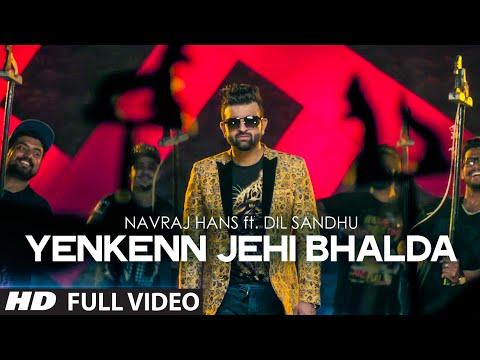 Navraj Hans : Yenkenn Jehi Bhalda Full Video Song Ft. Dil Sandhu