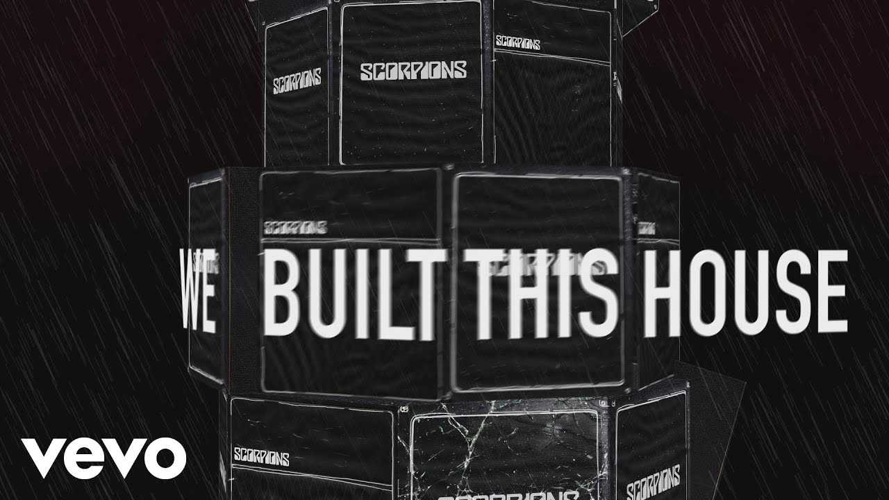 Scorpions We Built This House