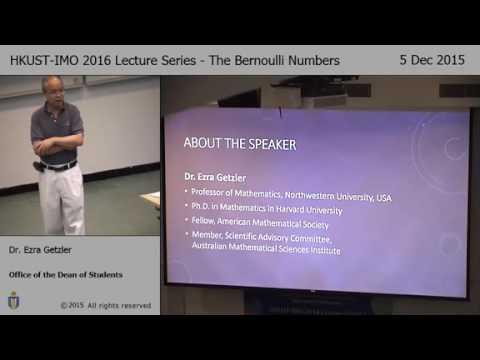 HKUST-IMO 2016 Lecture Series - The Bernoulli Numbers-Dr. Ezra Getzler, Professor of Mathematics