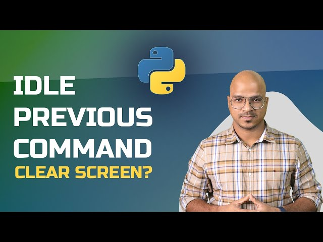 #14 Python Tutorial for Beginners | IDLE Previous Command | Clear Screen?