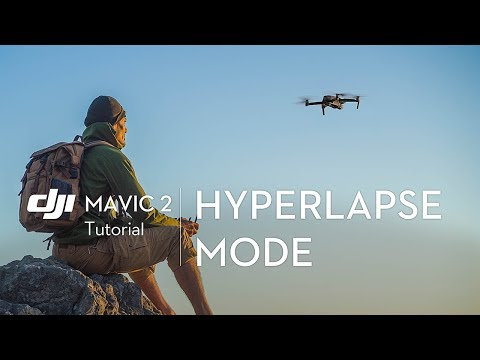 How to Use the Hyperlapse Mode on Mavic 2