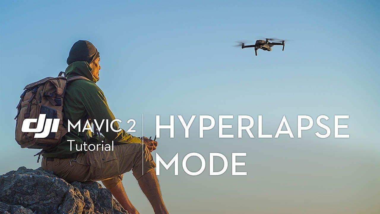 How to Use Hyperlapse Mode in the DJI Mavic 2