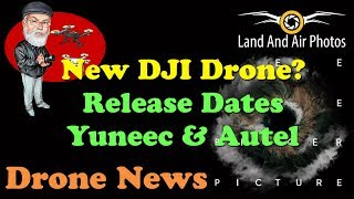 Drone News: New DJI Drone Announcement July 18! Release Dates for Autel Evo & Yuneec Typhoon H Plus