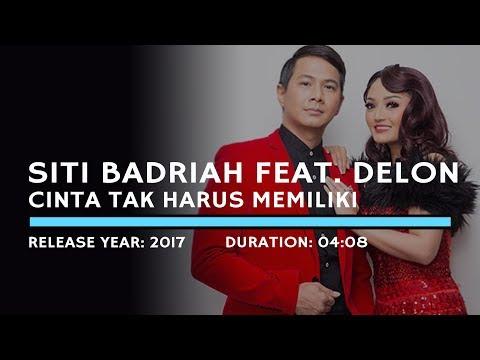 Siti Badriah feat. Delon - Cinta Tak Harus Memiliki (Karaoke Version)