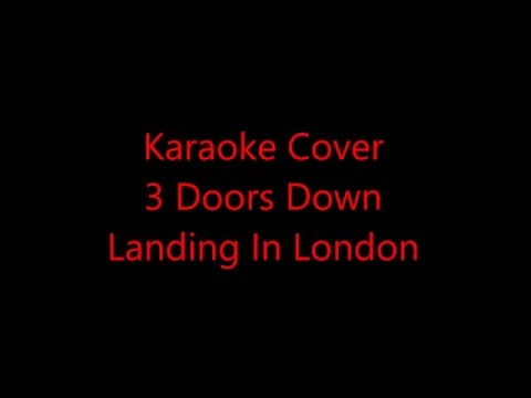 Karaoke Cover - 3 Doors Down - Landing In London