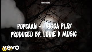 Popcaan - Trigga Play (Lyric Video)