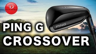 NEW PING G CROSSOVER REVIEW