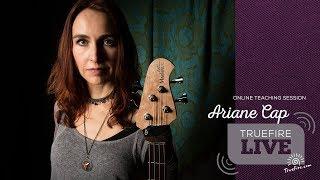TrueFire Live: Ariane Cap - Bass Guitar Lessons